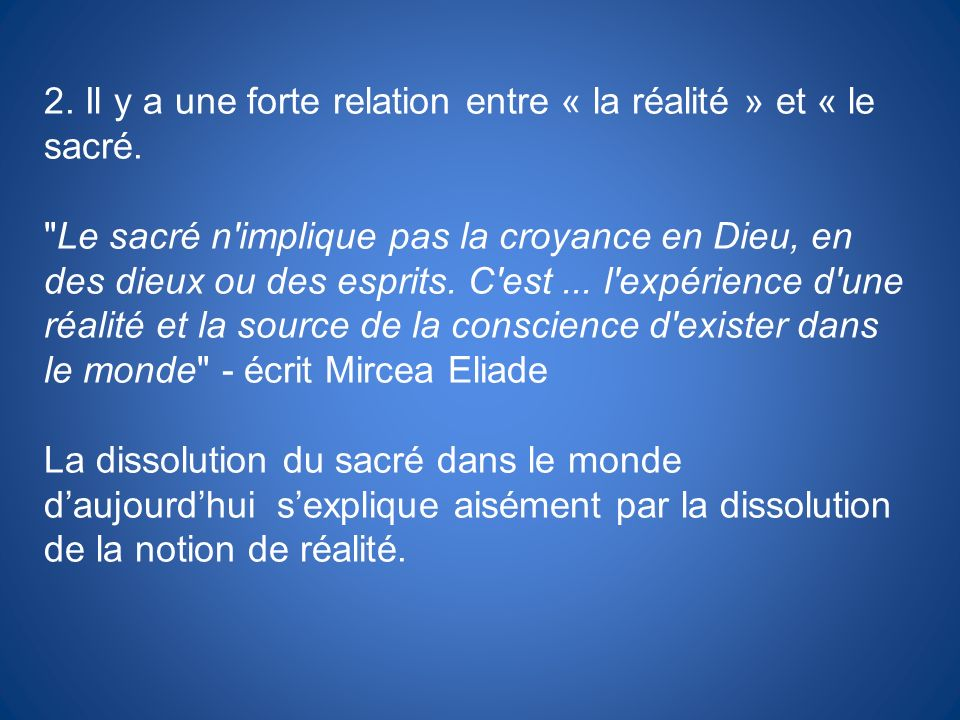 2. Il y a une forte relation entre « la réalité » et « le sacré.