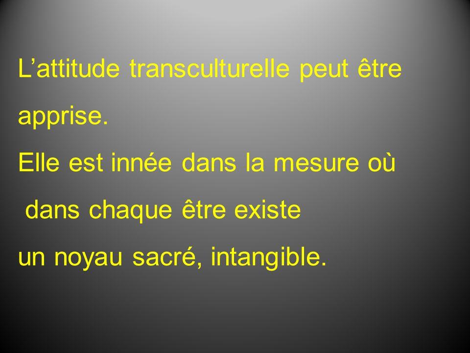 L'attitude transculturelle peut être apprise.