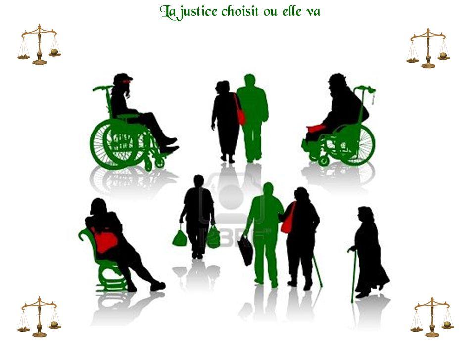 La justice choisit ou elle va