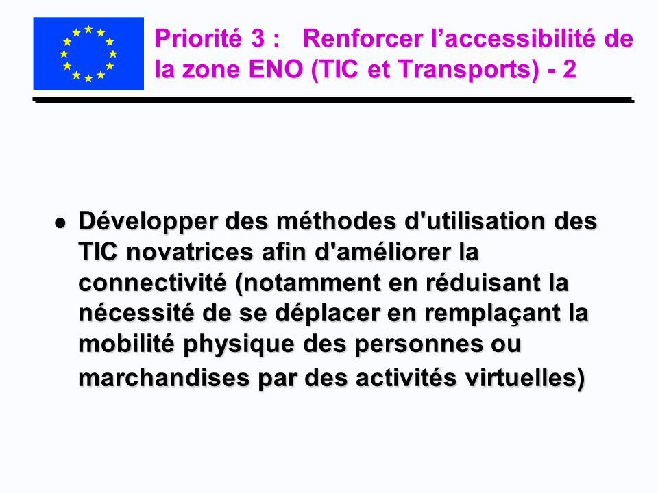 Priorité 3 : Renforcer l'accessibilité de la zone ENO (TIC et Transports) - 2