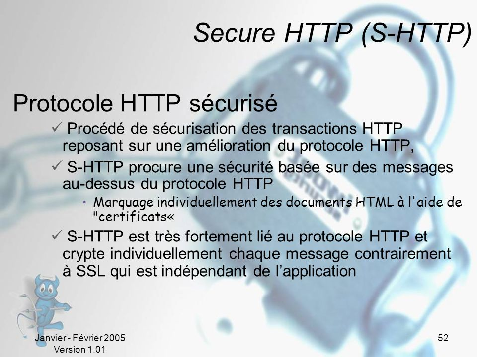 Secure HTTP (S-HTTP) Protocole HTTP sécurisé