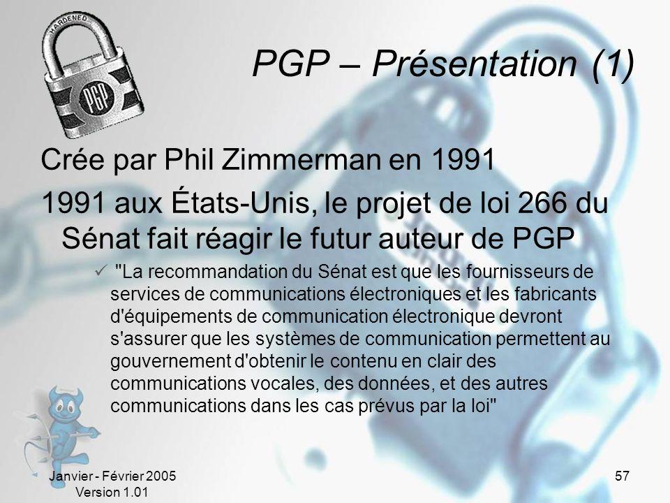 PGP – Présentation (1) Crée par Phil Zimmerman en 1991