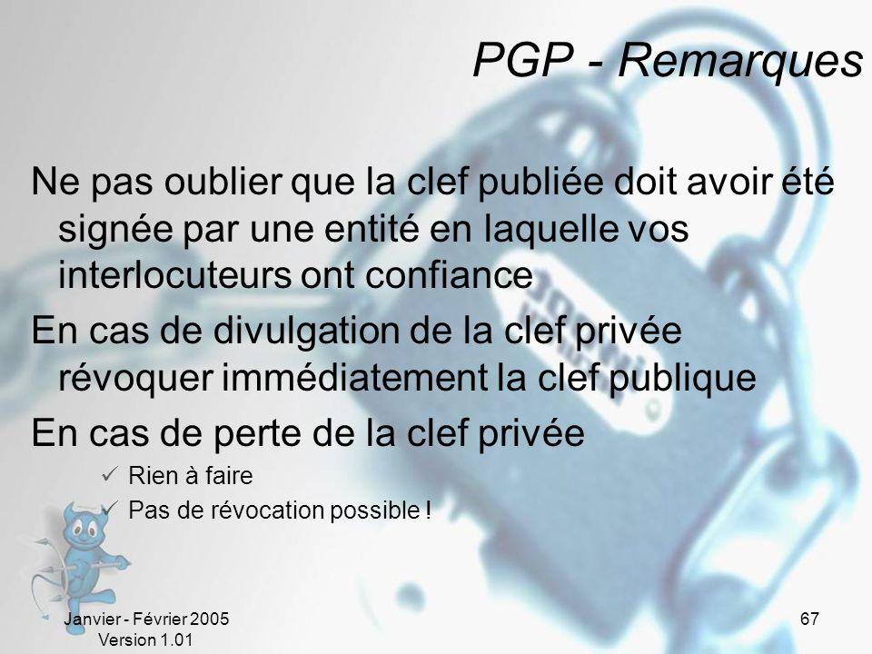 PGP - Remarques Ne pas oublier que la clef publiée doit avoir été signée par une entité en laquelle vos interlocuteurs ont confiance.