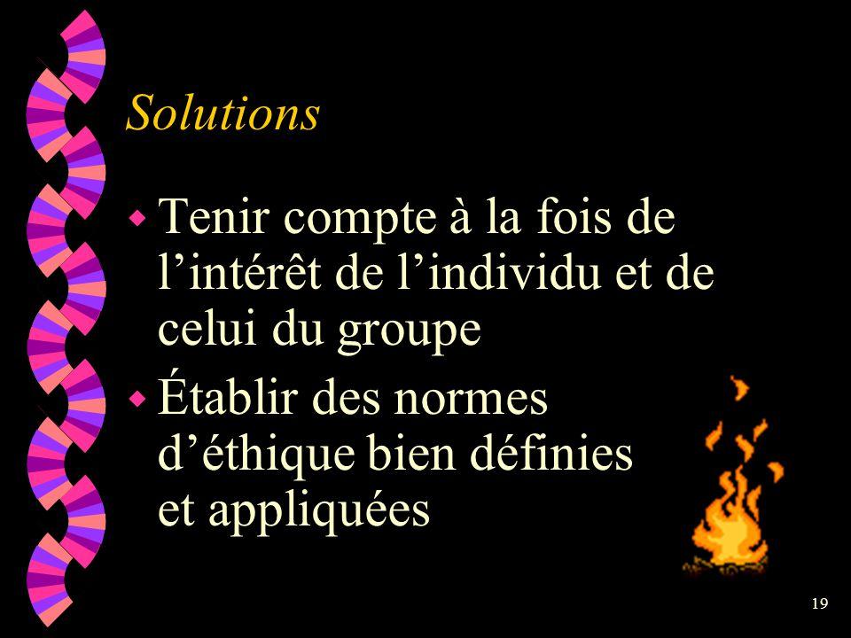 Solutions Tenir compte à la fois de l'intérêt de l'individu et de celui du groupe.