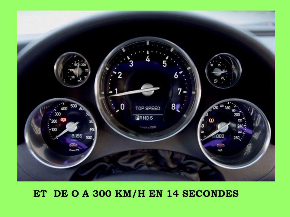ET DE O A 300 KM/H EN 14 SECONDES
