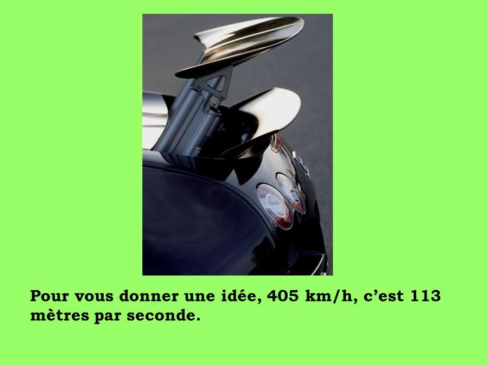 Pour vous donner une idée, 405 km/h, c'est 113 mètres par seconde.