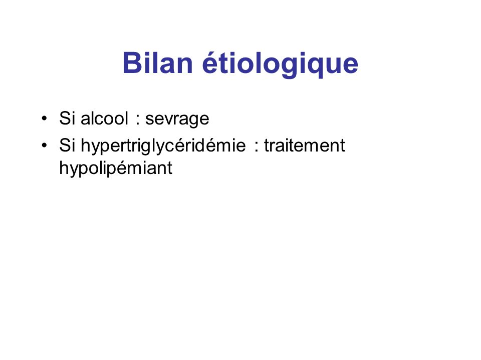 Bilan étiologique Si alcool : sevrage