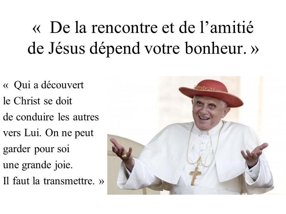 « De la rencontre et de l'amitié de Jésus dépend votre bonheur. »