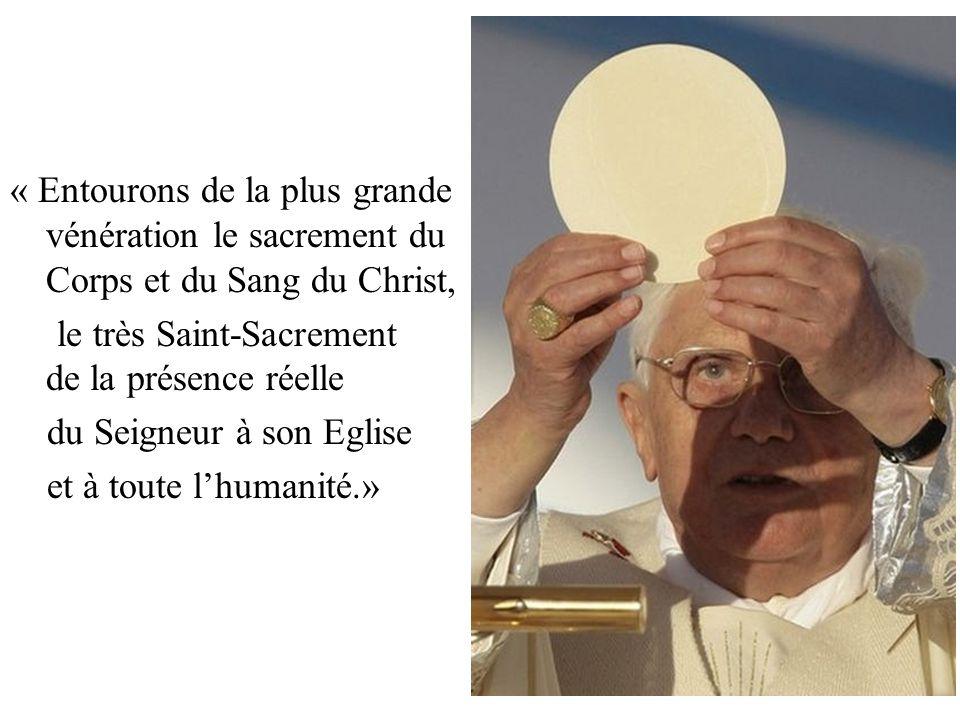 « Entourons de la plus grande vénération le sacrement du Corps et du Sang du Christ,