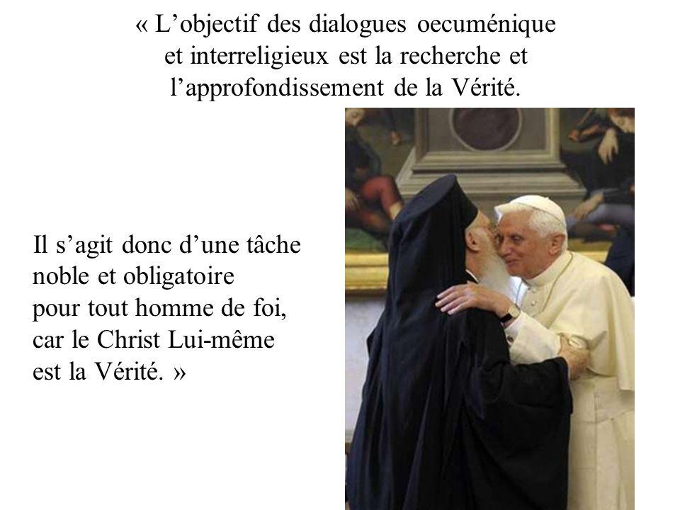 « L'objectif des dialogues oecuménique et interreligieux est la recherche et l'approfondissement de la Vérité.