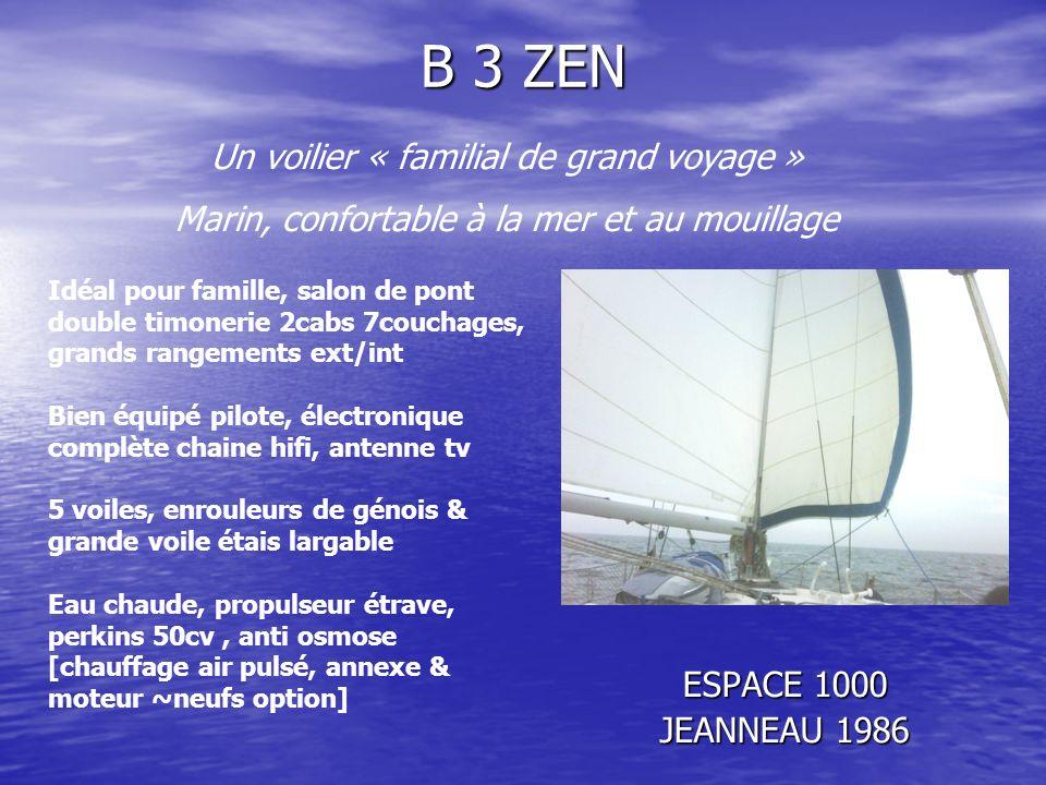 B 3 ZEN Un voilier « familial de grand voyage »