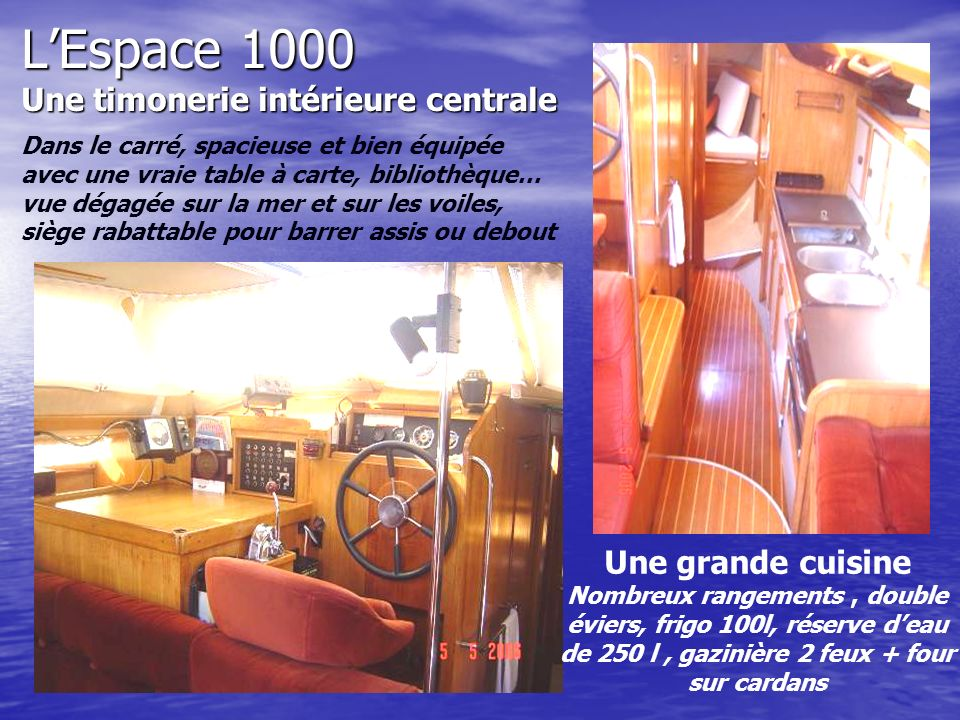 L'Espace 1000 Une timonerie intérieure centrale Dans le carré, spacieuse et bien équipée avec une vraie table à carte, bibliothèque… vue dégagée sur la mer et sur les voiles, siège rabattable pour barrer assis ou debout