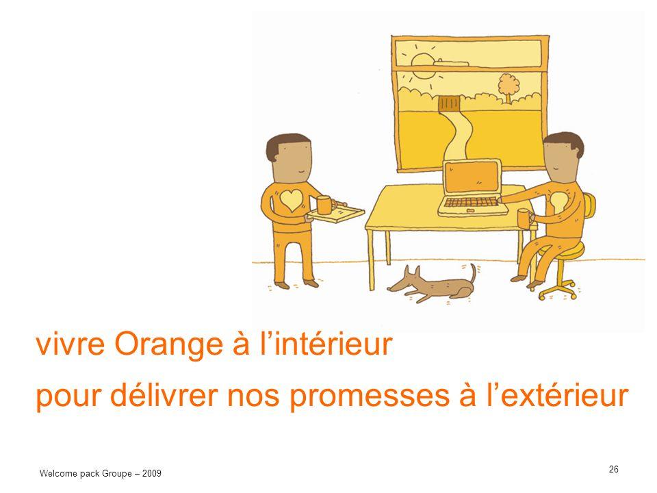 vivre Orange à l'intérieur pour délivrer nos promesses à l'extérieur
