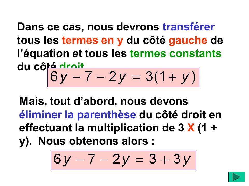 Dans ce cas, nous devrons transférer tous les termes en y du côté gauche de l'équation et tous les termes constants du côté droit.