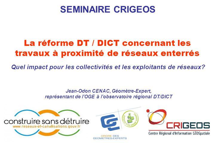 SEMINAIRE CRIGEOS La réforme DT / DICT concernant les
