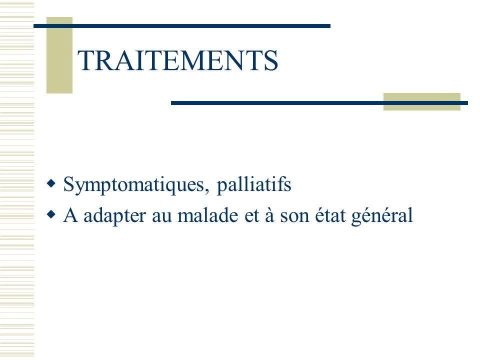 TRAITEMENTS Symptomatiques, palliatifs