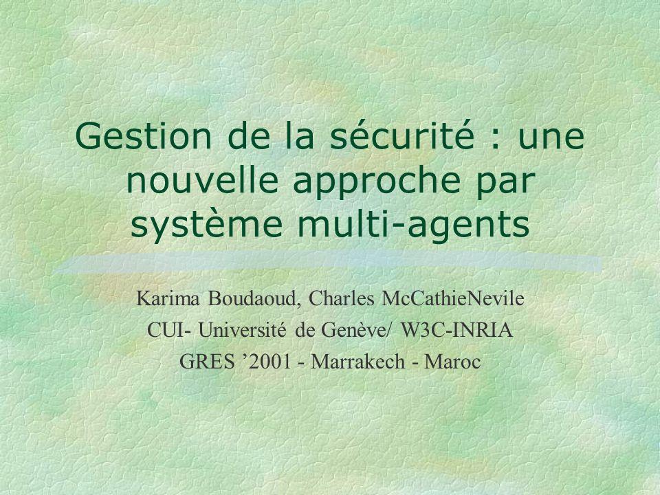 Gestion de la sécurité : une nouvelle approche par système multi-agents