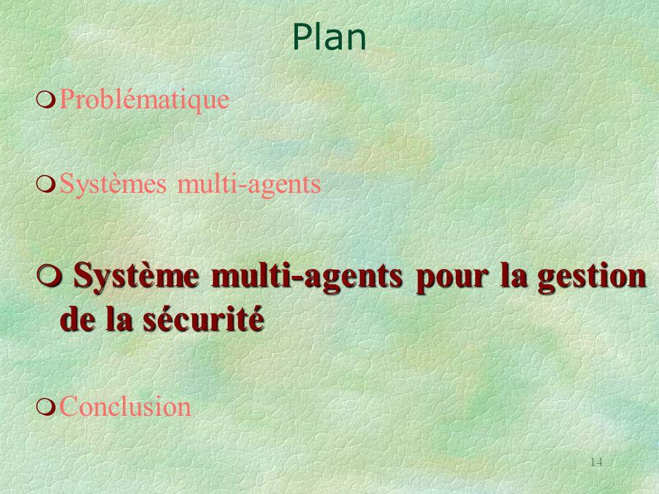Système multi-agents pour la gestion de la sécurité