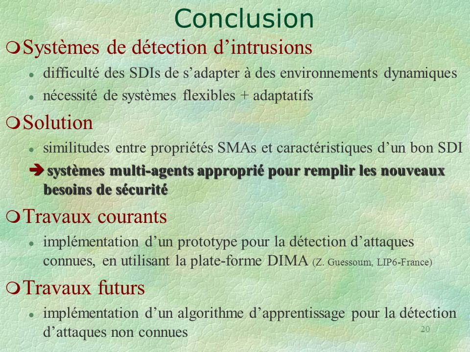 Conclusion Systèmes de détection d'intrusions Solution