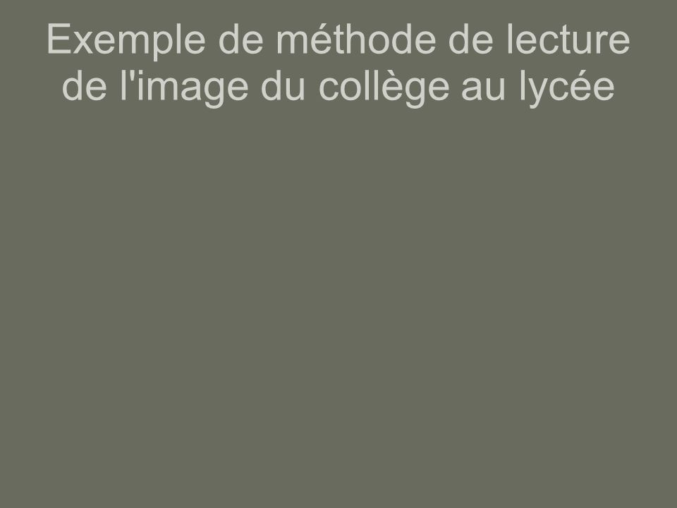 Exemple de méthode de lecture de l image du collège au lycée