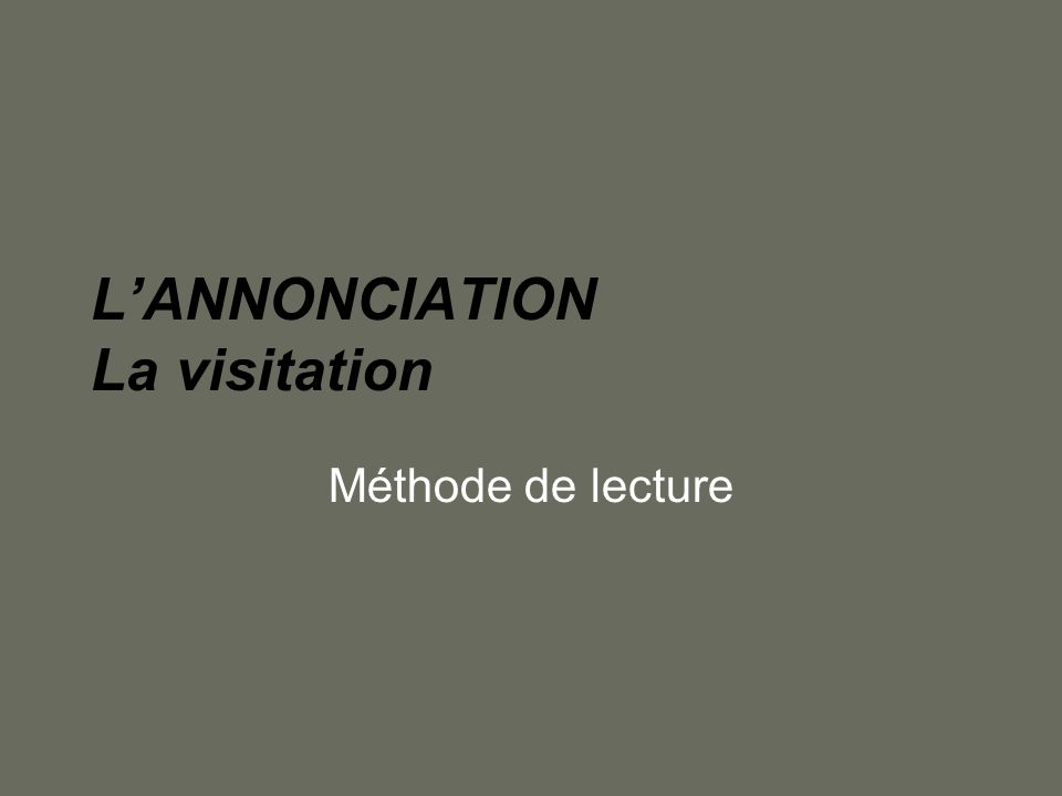 L'ANNONCIATION La visitation