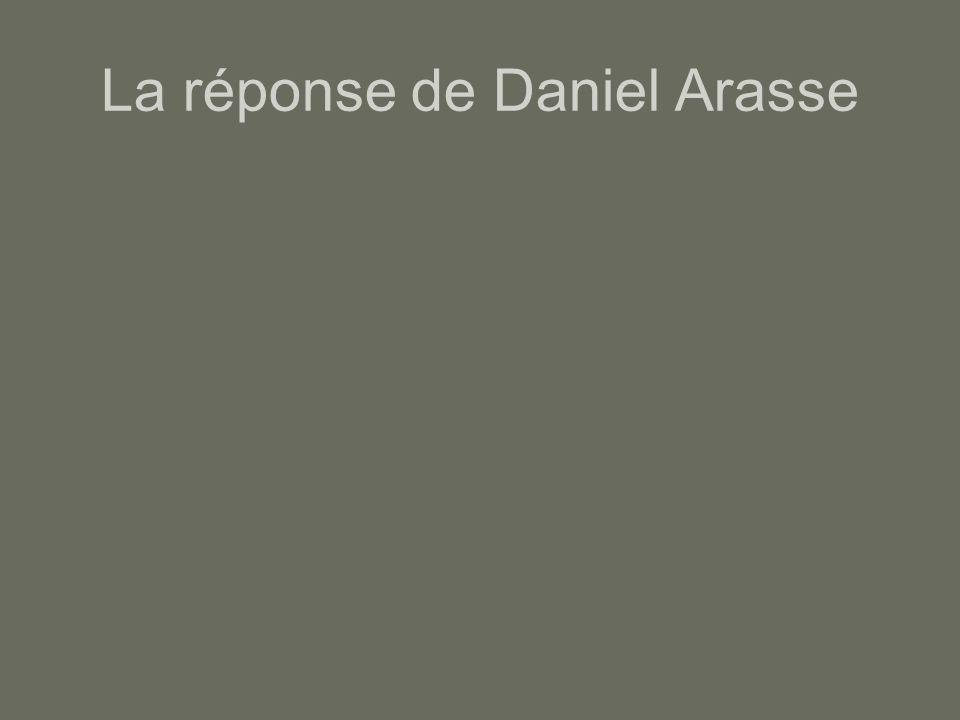 La réponse de Daniel Arasse
