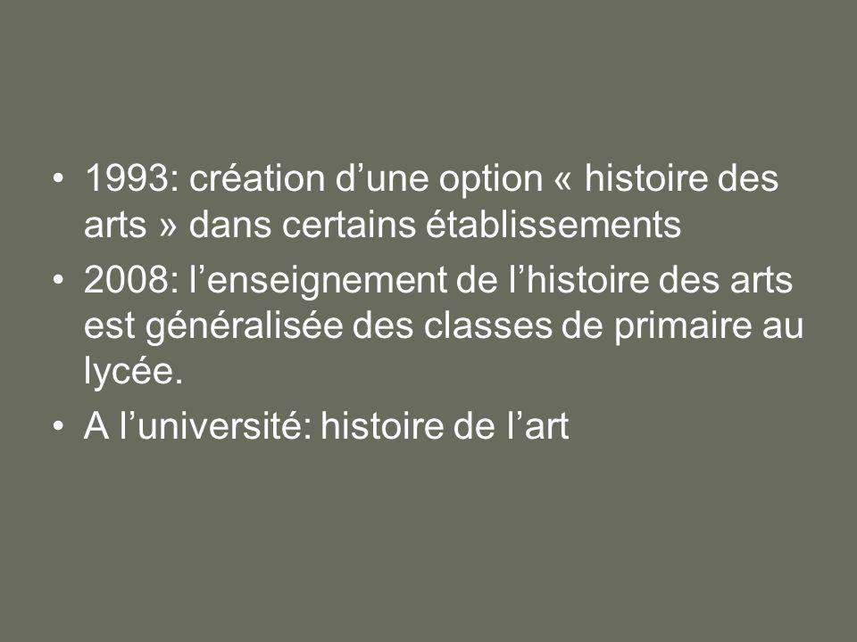 1993: création d'une option « histoire des arts » dans certains établissements