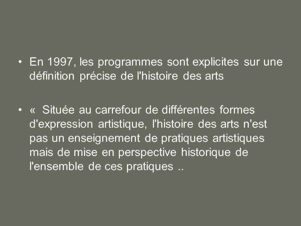 En 1997, les programmes sont explicites sur une définition précise de l histoire des arts