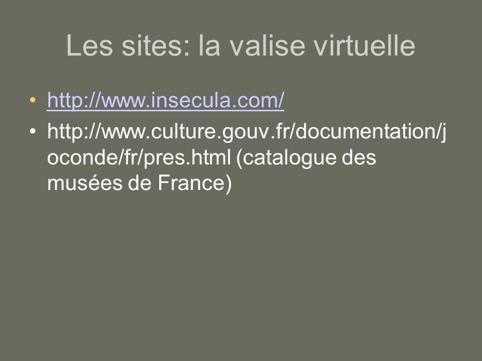 Les sites: la valise virtuelle