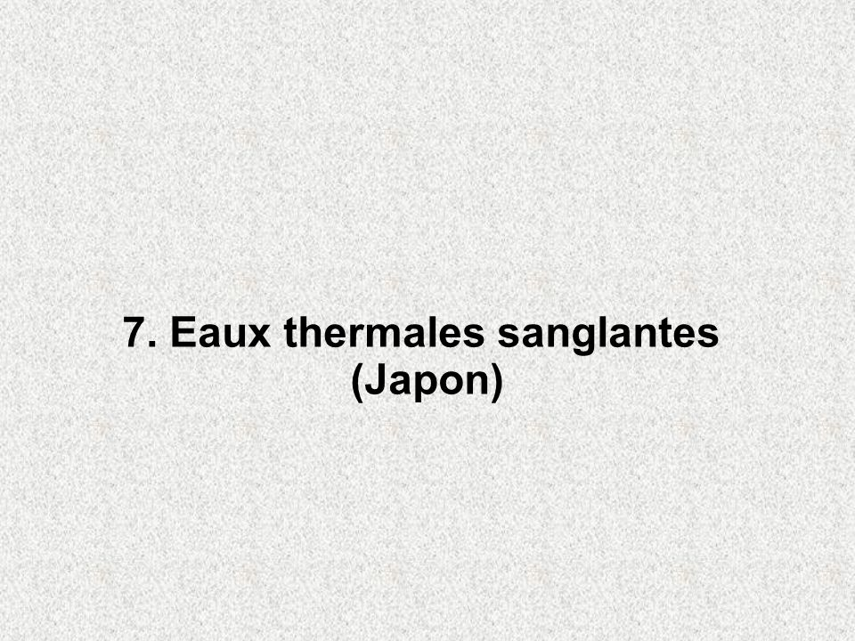 7. Eaux thermales sanglantes