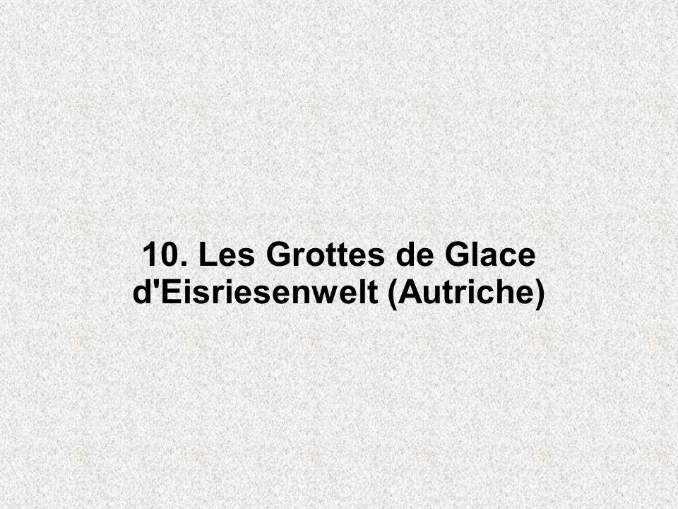 10. Les Grottes de Glace d Eisriesenwelt (Autriche)
