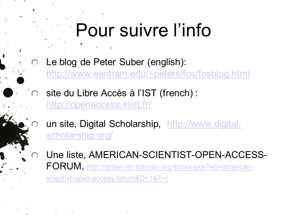 25/01/10 Pour suivre l'info. Le blog de Peter Suber (english): http://www.earlham.edu/~peters/fos/fosblog.html.