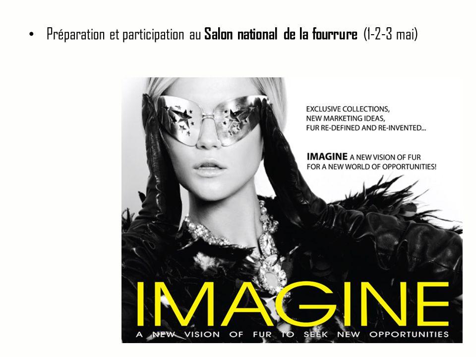 Préparation et participation au Salon national de la fourrure (1-2-3 mai)