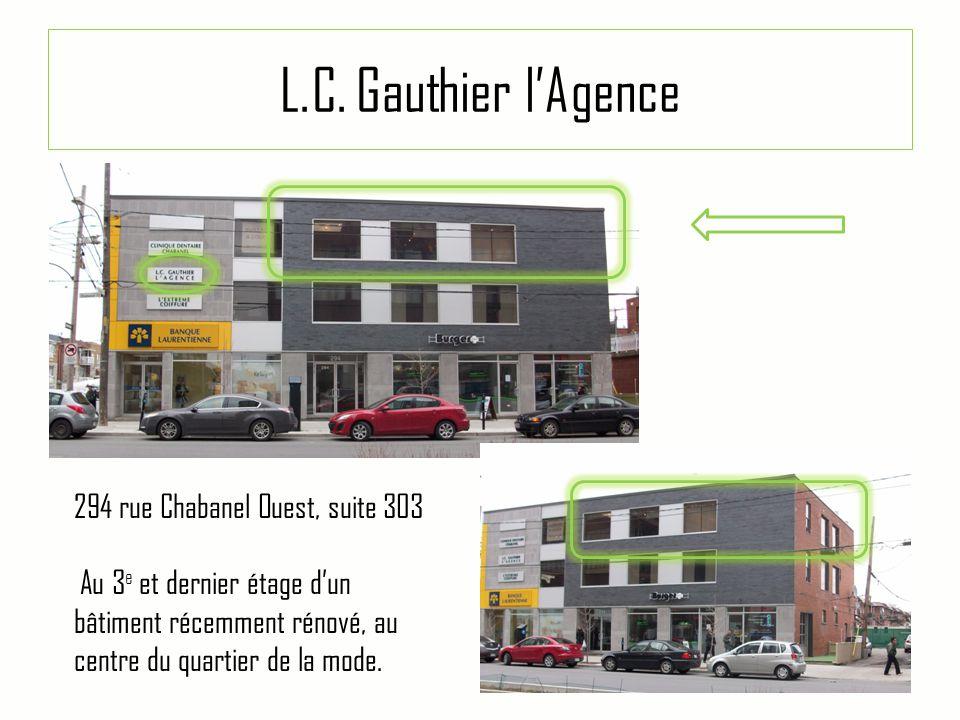 L.C. Gauthier l'Agence 294 rue Chabanel Ouest, suite 303