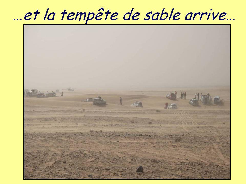 …et la tempête de sable arrive…