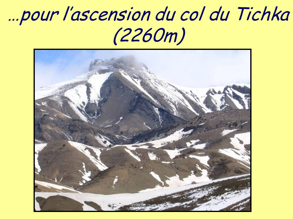 …pour l'ascension du col du Tichka (2260m)