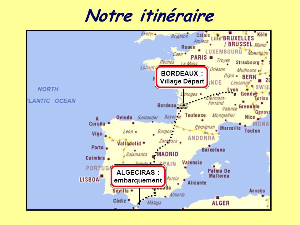 BORDEAUX : Village Départ ALGECIRAS : embarquement