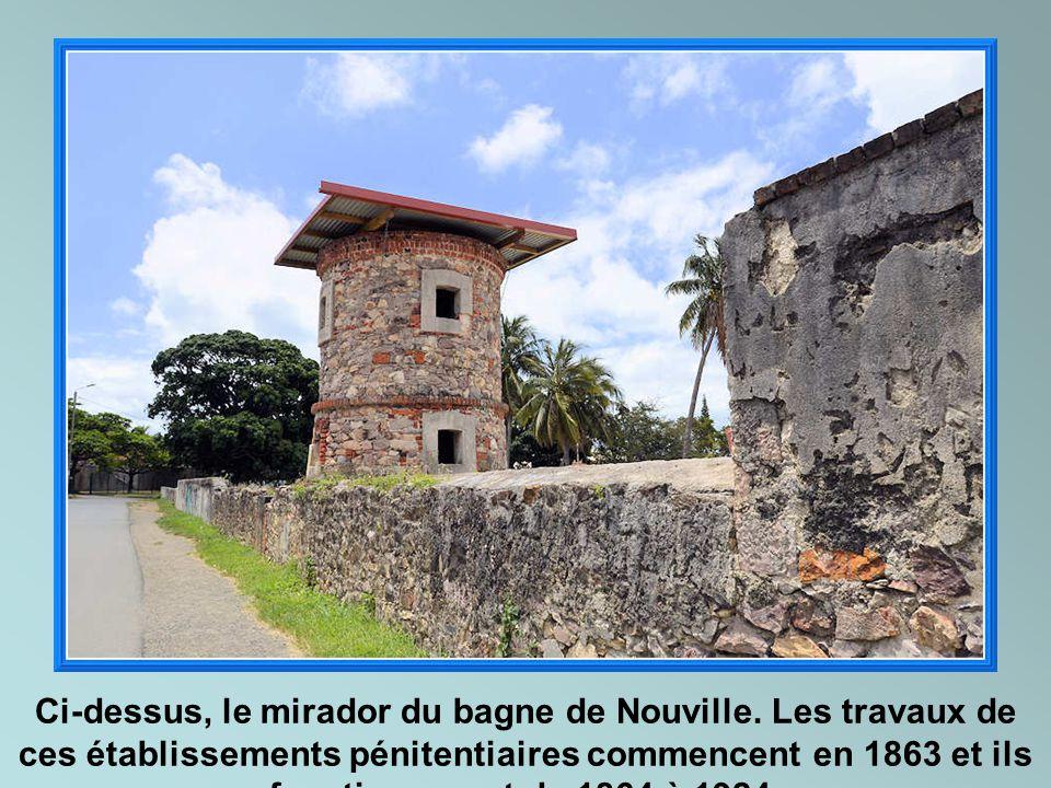 Ci-dessus, le mirador du bagne de Nouville