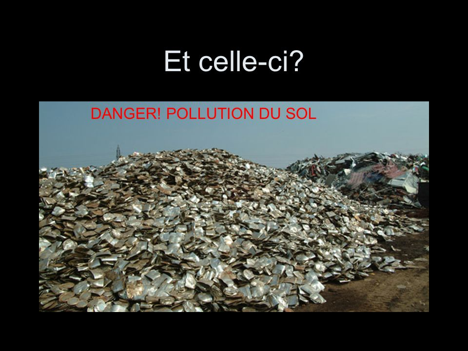 Et celle-ci DANGER! POLLUTION DU SOL