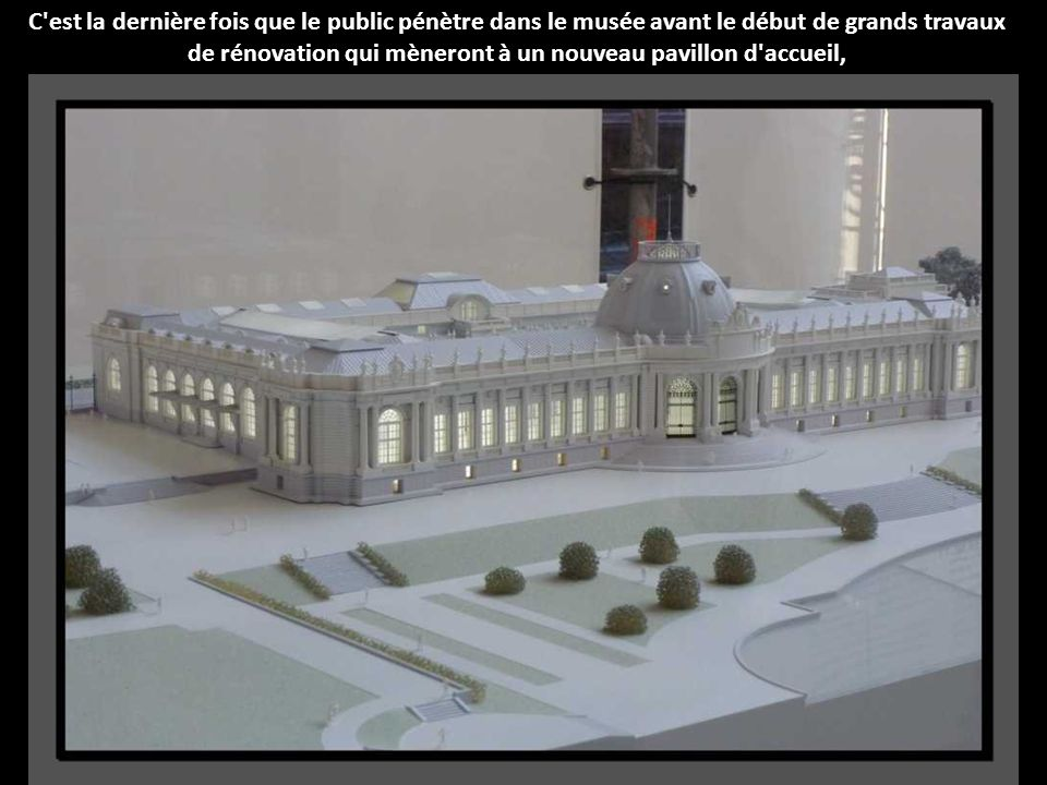 de rénovation qui mèneront à un nouveau pavillon d accueil,