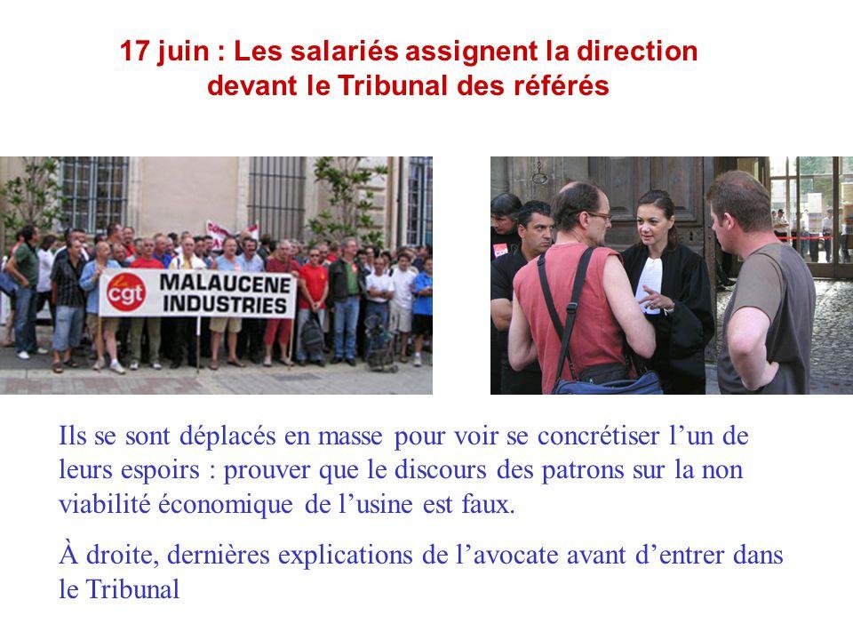 17 juin : Les salariés assignent la direction devant le Tribunal des référés