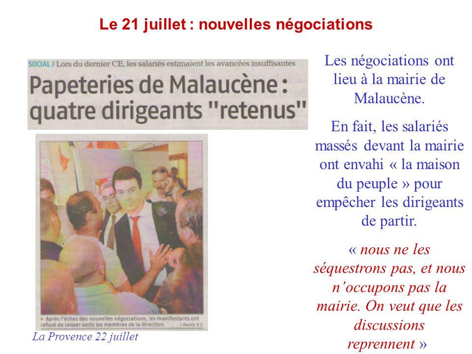 Le 21 juillet : nouvelles négociations