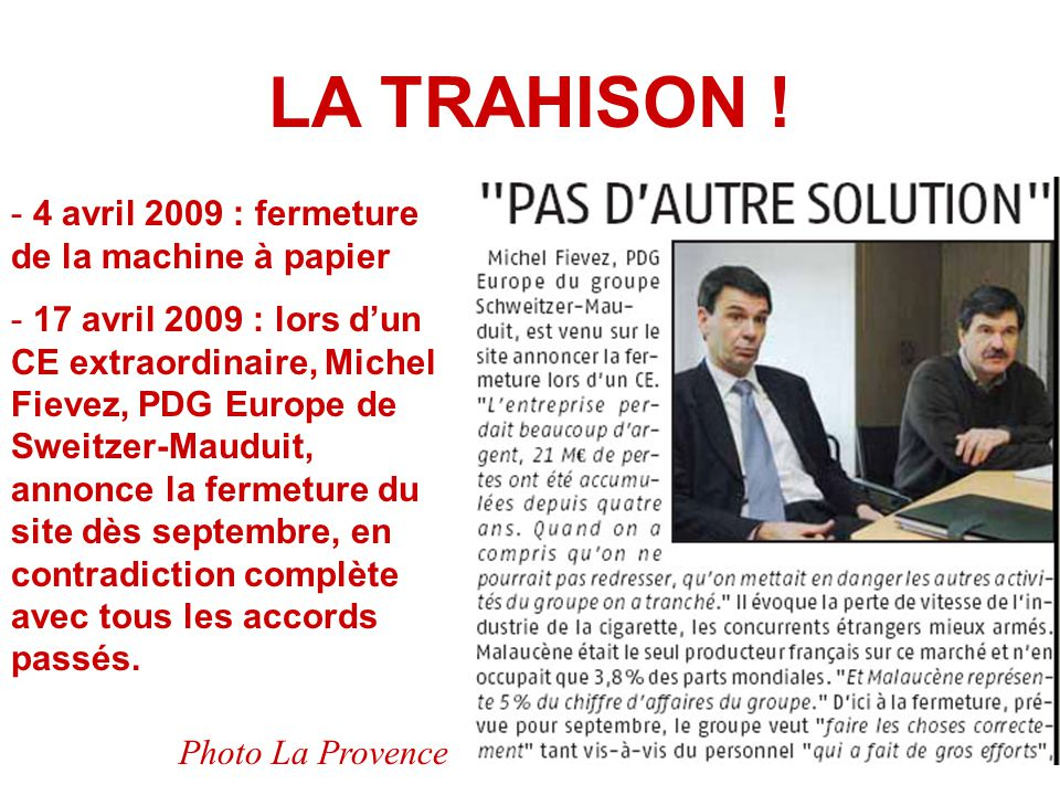 LA TRAHISON ! 4 avril 2009 : fermeture de la machine à papier