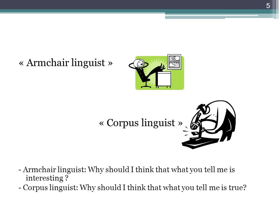 « Armchair linguist » « Corpus linguist »
