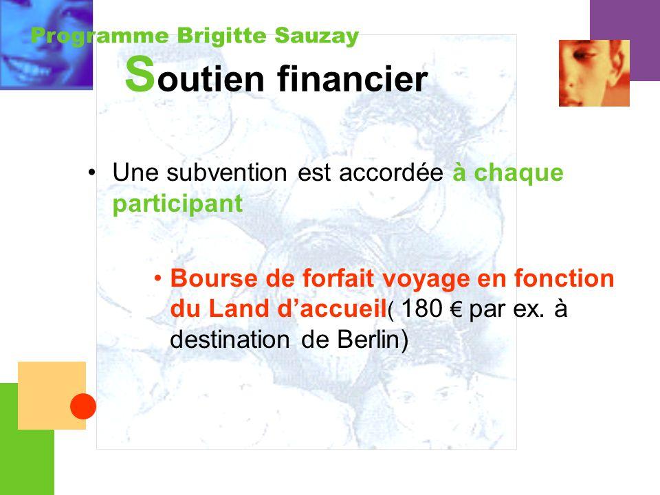 Soutien financier Une subvention est accordée à chaque participant