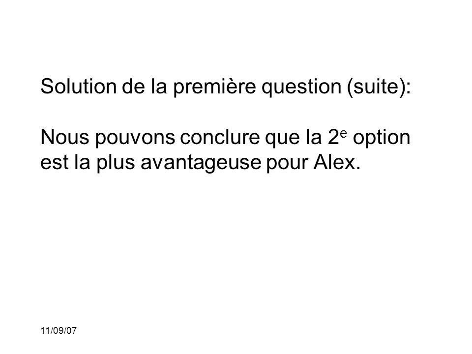 Solution de la première question (suite): Nous pouvons conclure que la 2e option est la plus avantageuse pour Alex.