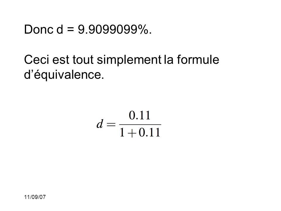 Donc d = 9.9099099%. Ceci est tout simplement la formule d'équivalence.