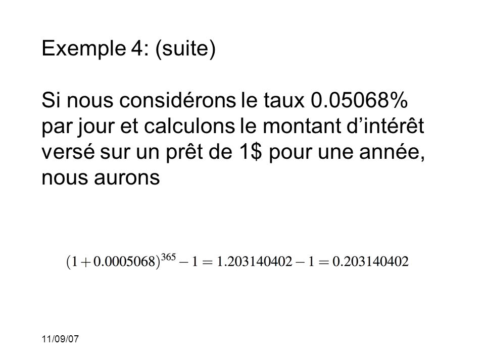 Exemple 4: (suite) Si nous considérons le taux 0