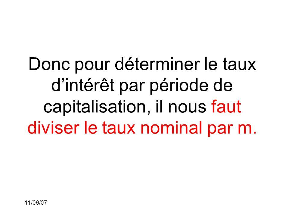 Donc pour déterminer le taux d'intérêt par période de capitalisation, il nous faut diviser le taux nominal par m.