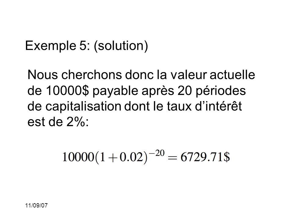 Exemple 5: (solution) Nous cherchons donc la valeur actuelle de 10000$ payable après 20 périodes de capitalisation dont le taux d'intérêt est de 2%: